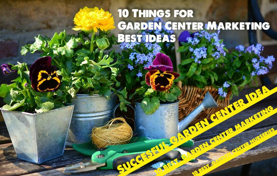 10 Things garden center marketing ideas, 10 best things garden center marketing ideas works quickly step-by-step process easy and simple