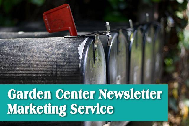 Garden Center Newsletter Marketing Service